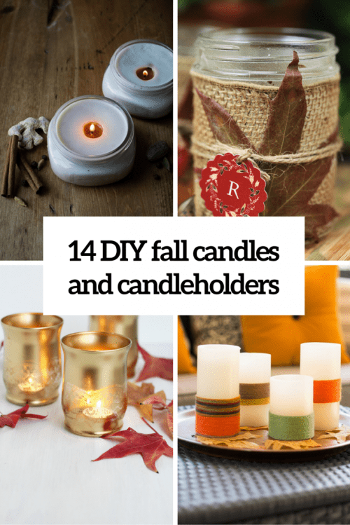 14 DIY Fall Candles, Candleholders And Candle Arrangements