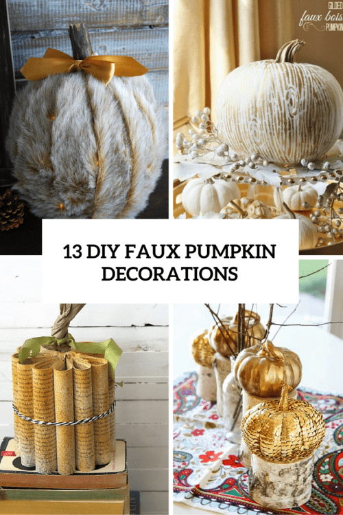 13 Fun DIY Faux Pumpkin Decorations For Fall