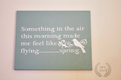 spring sign with a quote (via diyshowoff)